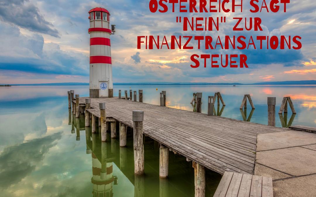 """Österreich sagt """"NEIN"""" zur Finanztransaktionssteuer!"""