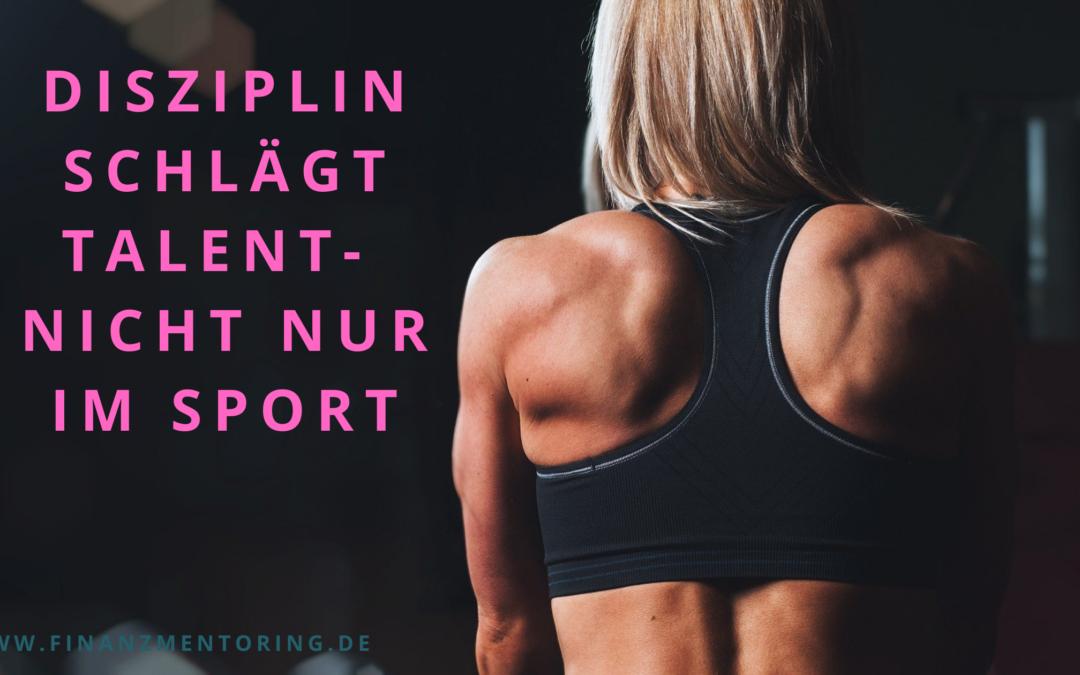 Disziplin schlägt Talent – nicht nur im Sport